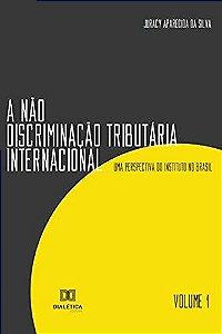 A não discriminação tributária internacional - Volume 1