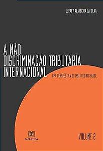 A não discriminação tributária internacional - Volume 2