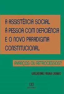 A assistência social à pessoa com deficiência e o novo parad