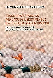 Regulação estatal do mercado de medicamentos e a proteção ao