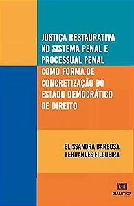 Justiça restaurativa no sistema penal e processual penal com