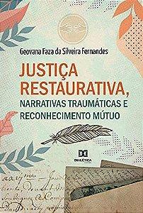 Justiça restaurativa, narrativas traumáticas e reconheciment