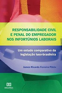 Responsabilidade civil e penal do empregador nos infortúnios