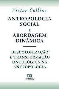Antropologia social e abordagem dinâmica