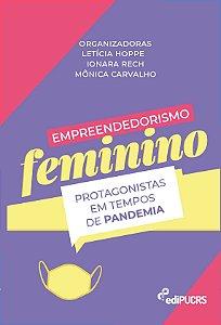 Empreendedorismo feminino : protagonistas em tempos