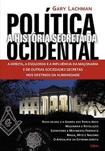 HISTÓRIA SECRETA DA POLÍTICA OCIDENTAL