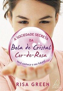 SOCIEDADE SECRETA DA BOLA DE CRISTAL COR DE ROSA