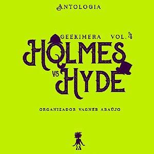 Geekimera 4: Holmes vs Hyde