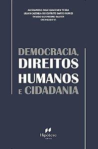DEMOCRACIA, DIREITOS HUMANOS E CIDADANIA