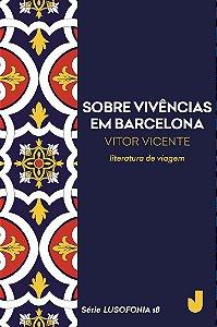 Sobre vivências em Barcelona - Lusofonia vol. 18