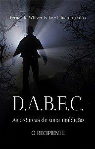 D.A.B.E.C. As crônicas de uma maldição - O Recipiente