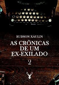As Crônicas de um Ex-Exilado II