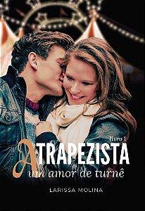 A Trapezista - Um amor de turnê (Livro 1)