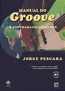 MANUAL DO GROOVE  - O CONTRABAIXO COMPLETO