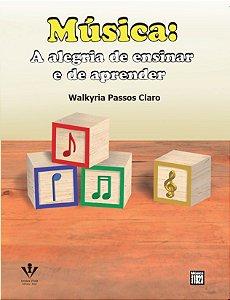 MÚSICA: A ALEGRIA DE ENSINAR E DE APRENDER