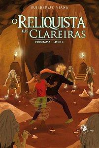 O Reliquista das Clareiras - Pindorama - Livro 3