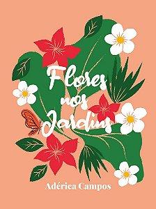 Flores nos Jardins