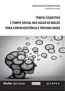 Tempo cognitivo e tempo social nas aulas de inglês para a envelhescência e terceira idade