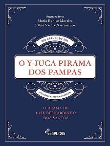 O Y-Juca pirama dos pampas:o drama de José Bernardino