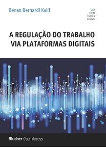 A regulação do trabalho via plataformas digitais