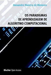 Os paradigmas de aprendizagem de algoritmo computacional