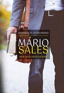 Mário Sales - Nem águia nem galinha