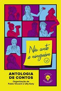 Não Conte a Ninguém - Antologia