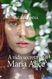 A VIDA SECRETA DE MARIA ALICE
