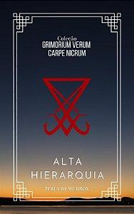 Alta Hierarquia - Coleção Grimorium Verum; Carpe Nicrum