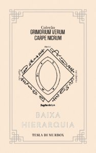 Baixa Hierarquia - Coleção Grimorium Verum; Carpe Nicrum