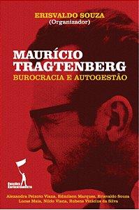 Maurício Tragtenberg: Burocracia e Autogestão