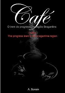Café - O Trem do Progresso em Bragança Paulista