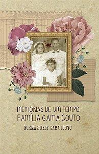 Memórias de um tempo: Família Gama Couto