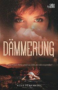 Dämmerung - O que é mais forte: amor ou ódio?