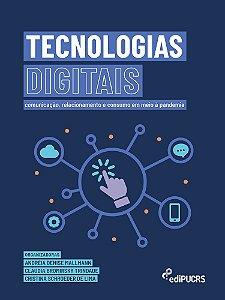 Tecnologias digitais : comunicação, relacionamento consumo