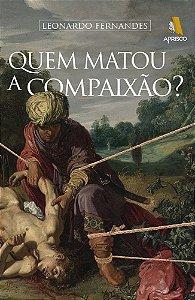 Quem matou a compaixão?