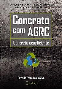 Concreto com AGRC: concreto ecoeficiente