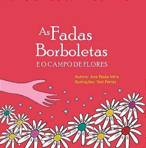 As Fadas Borboletas e o Campo de Flores autora Ana Paula Mira