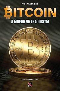 Bitcoin A Moeda na Era Digital autor Fernando Ulrich