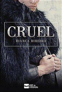 Cruel  - autora Bianca Ribeiro