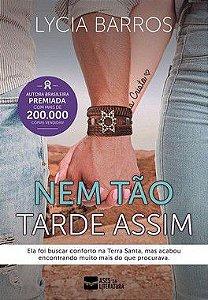 Nem tão Tarde Assim - autora Lycia Barros
