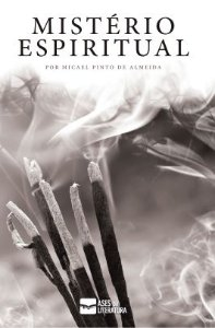 Mistério Espiritual - autor Micael Pinto de Almeida