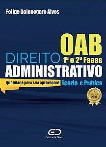 Direito Administrativo: Teoria e Prática - autor Felipe Dalenogare Alves