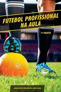 Futebol Profissional Na Aula - autor Anderson Fernandes