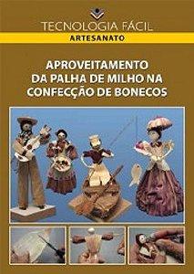 Aproveitamento da palha de milho na confecção de bonecos - autora Wânia Simões de Alencar