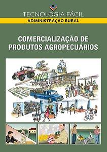 Comercialização de produtos agropecuários - autor Pedro Ferreira Arantes, Marlon Vinícius Brisola e José Mauro Gonçalves Dorilêo