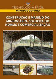 Construção e manejo do minhocário, colheita do húmus e comercialização - autor Valéria Costa Eller de Souza