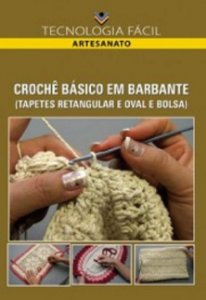 Crochê básico em barbante (tapetes retangular e oval e bolsa) - autor Aparecida Kimiko Nakahara, Lucy Akemi Ikeda e Daniela Leiko Mori