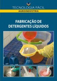 Fabricação de detergentes líquidos - autor Carlos Roberto Juchen, Edleuza Rodrigues Santos Silva