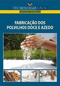 Fabricação de polvilhos doce e azedo - autor Edleuza Rodrigues Santos Silva e Paulo Afonso Rosignoli